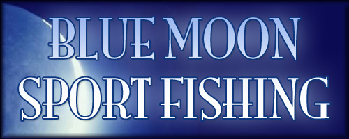 Blue Moon Sport Fishing